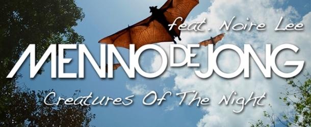 Menno de Jong feat. Noire Lee - Creatures Of The Night