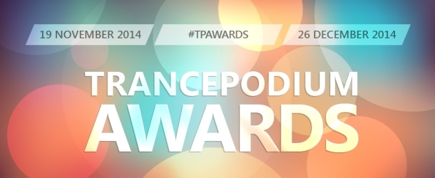 TrancePodium Awards & Top 20 Tracks Of 2014 - Get your votes in!