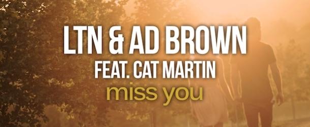 Out now: LTN & Ad Brown feat. Cat Martin - Miss You