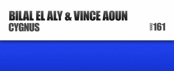 Bilal El Aly & Vince Aoun - Cygnus