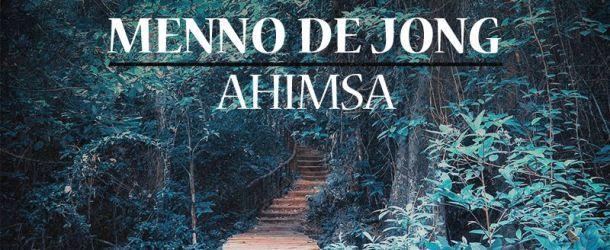 Menno de Jong - Ahimsa, out now!