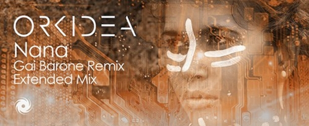 Orkidea - Nana, the Extended and Gai Barone Remixes