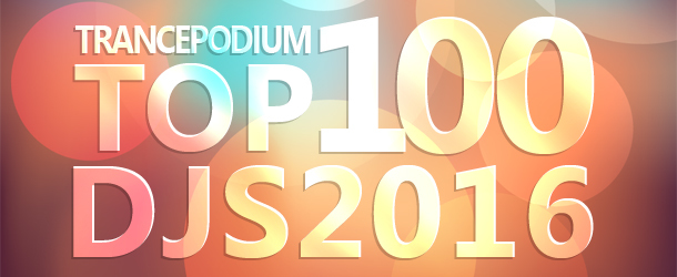 TrancePodium Top 100 DJs of 2016: The results!