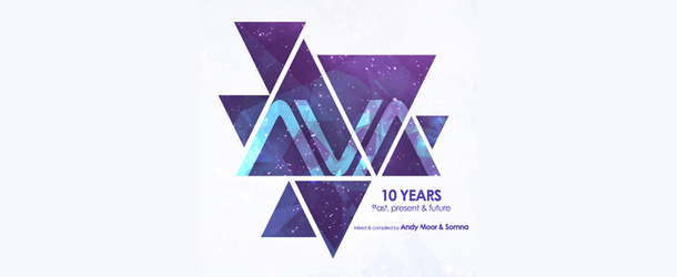 Win: AVA 10 Years - Past, Present & Future mixed by Andy Moor & Somna
