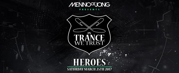 Menno de Jong pres. In Trance We Trust Heroes