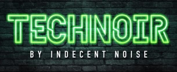 Indecent Noise - Tech Noir, out this Monday