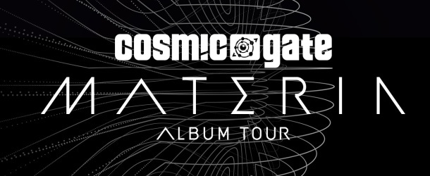 Cosmic Gate's Materia Album Tour hits Europe