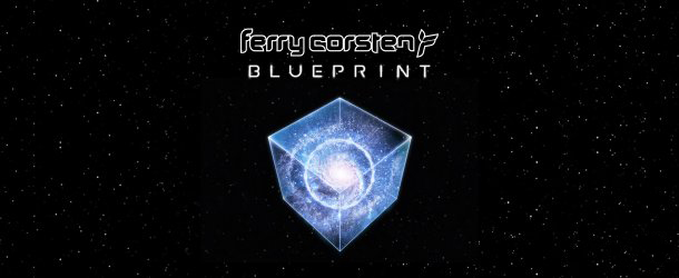 The full story of Ferry Corsten's new album 'Blueprint' is unlocked!