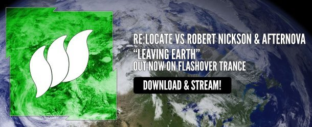 Get ready to Leave Earth with Re:Locate, Robert Nickson & Afternova