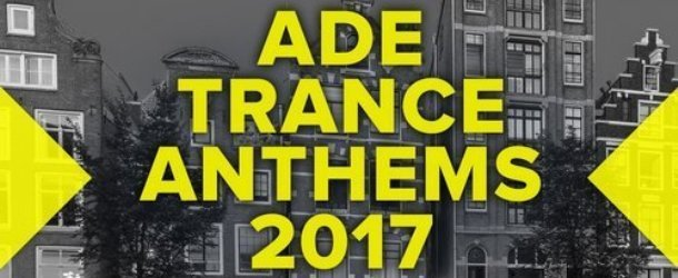 Amsterdam Trance Records pres. ADE Trance Anthems 2017