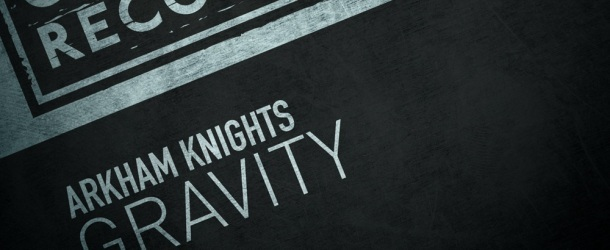 New from Coldharbour Recordings: Arkham Knights - Gravity