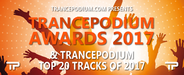 TrancePodium Awards & Top 20 Tracks Of 2017 - Get your votes in!