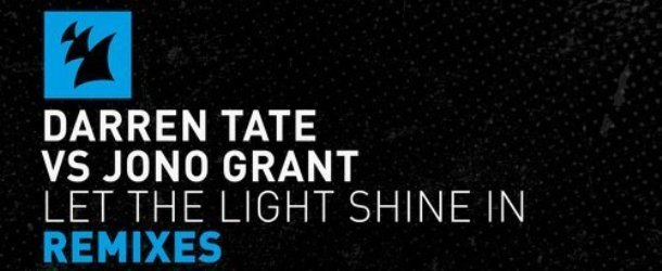 Darren Tate & Jono Grant - Let The Light Shine In (Remixes)