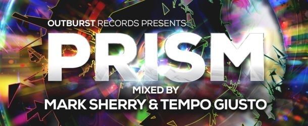 Win: Outburst pres. Prism Vol. 2 mixed by Mark Sherry & Tempo Giusto