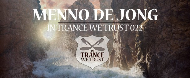Win: In Trance We Trust 022 mixed by Menno de Jong