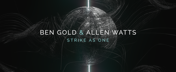 Ben Gold & Allen Watts - Strike As One