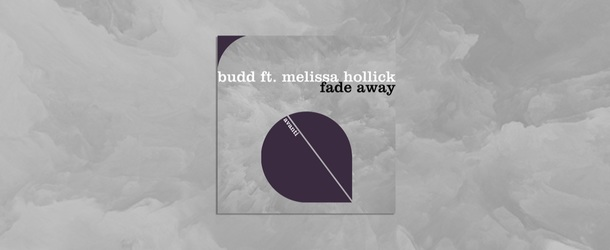 BUDD feat. Melissa Hollick - Fade Away