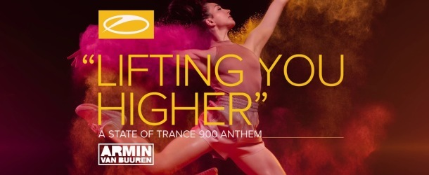 Armin van Buuren - Lifting You Higher (ASOT 900 Anthem)