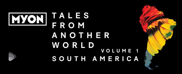 Myon - Tales From Another World Volume 01: South America