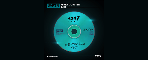 Ferry Corsten revealed the latest UNITY offering with BT collab '1997'
