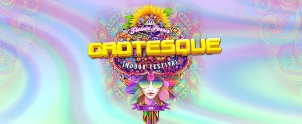 Grotesque Indoor Festival #400 - A Flower Power Revival