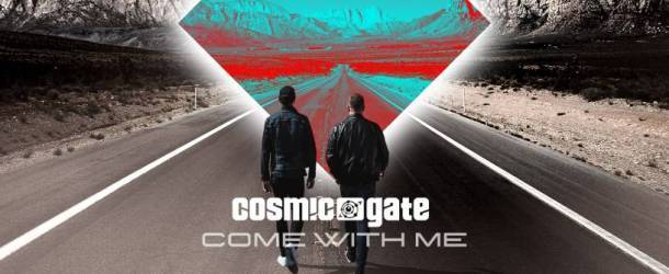 The new single from Cosmic Gate - 'Come With Me'