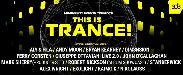 Luminosity Events proudly presents This Is Trance!
