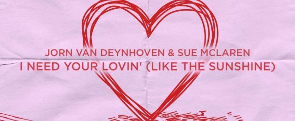 Jorn van Deynhoven spreads the love with 1st single of upcoming album: 'I Need Your Lovin' (Like The Sunshine)'