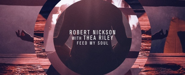 Chilled and affecting or clubbily elevating; The Club Mix of 'Robert Nickson with Thea Riley - Feed My Soul' is out now!