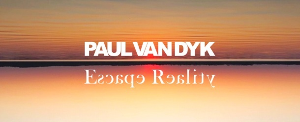 An album for our times: Paul van Dyk's 'Escape Reality'
