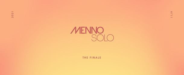 Menno Solo - The Finale postponed