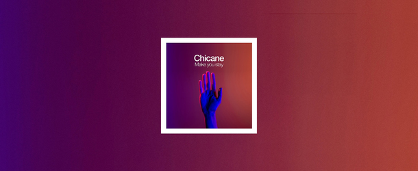 Chicane releases 3rd single from upcoming artist album: 'Make You Stay'