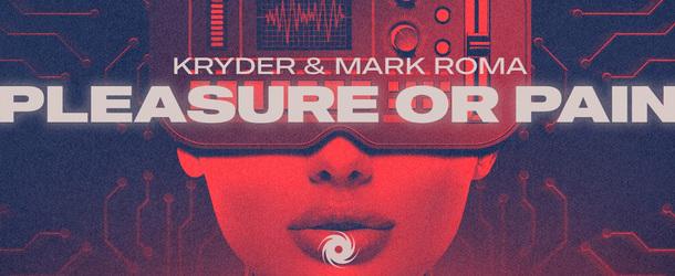 Kryder & Mark Roma - Pleasure Or Pain