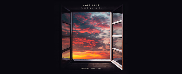 Cold Blue - Painting Skies (Original & Sunny Lax Remixes)