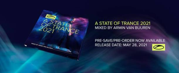A State Of Trance 2021 mixed by Armin van Buuren is now available for pre-order
