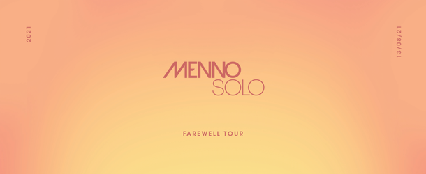 Menno Solo Farewell Tour Manchester resceduled