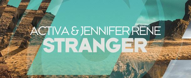 Activa & Jennifer Rene - 'Stranger', the final pre-release piece of the LP 'Origins'