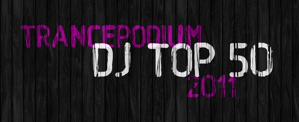 Vote for the Trance Podium DJ Top 50 2011