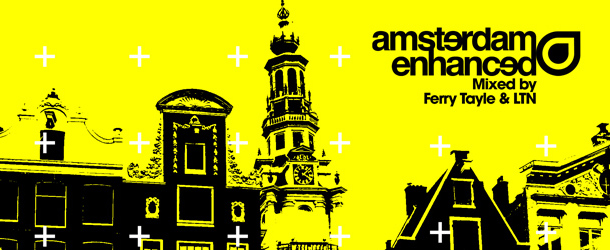 Amsterdam Enhanced - Mixed by Ferry Tayle & LTN