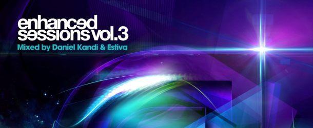 Enhanced Sessions Vol. 3 mixed by Daniel Kandi & Estiva