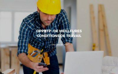 L'OPPBTP: Le représentant des pros du BTP pour l'amélioration des conditions de travail