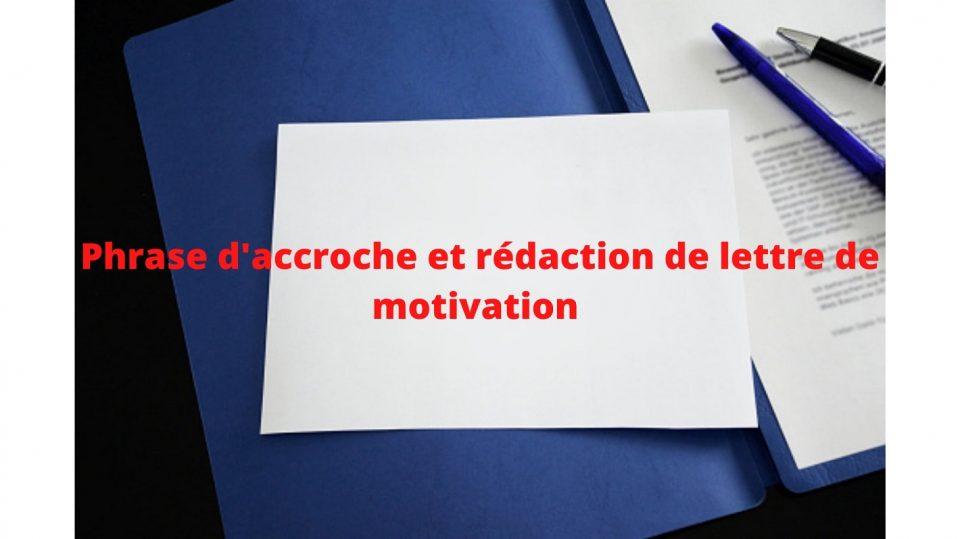 La phrase d'accroche lettre de motivation