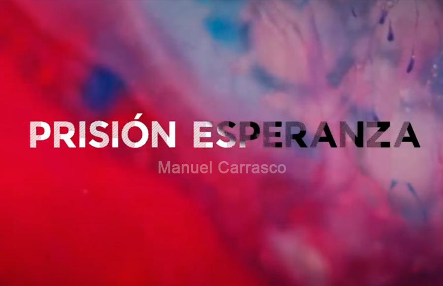 Prisión Esperanza · Manuel Carrasco