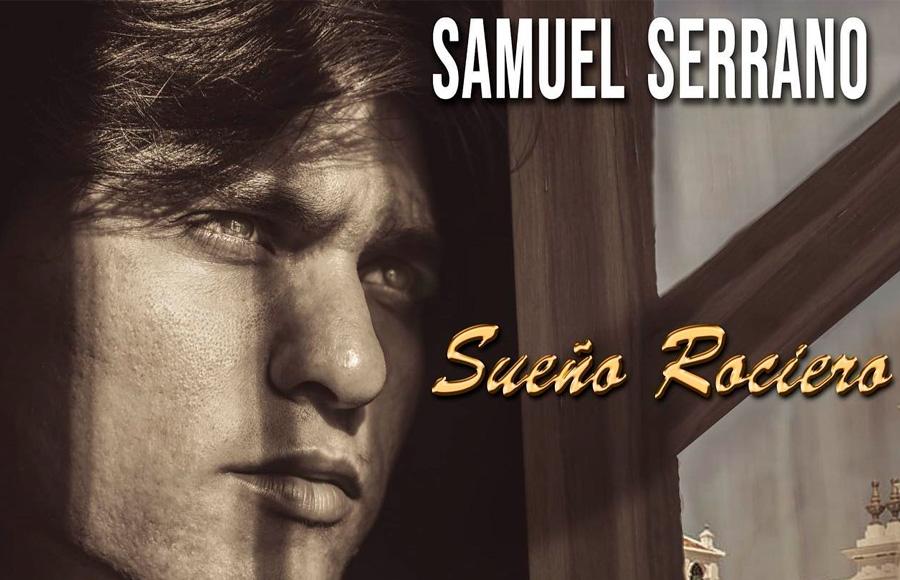 """Samuel Serrano lanza """"Sueño Rociero"""""""