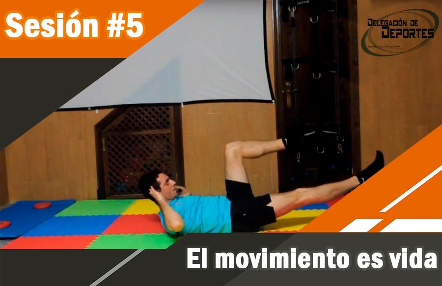 #5. El movimiento es vida.