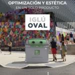 Iglú OVAL. Optimización y estética en un solo producto
