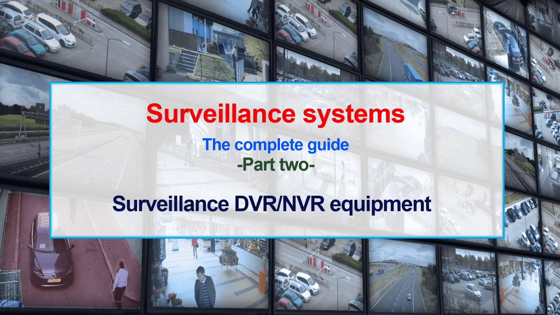 Complete Guide to Surveillance Systems (Part Two): DVR/NVR | Dealna