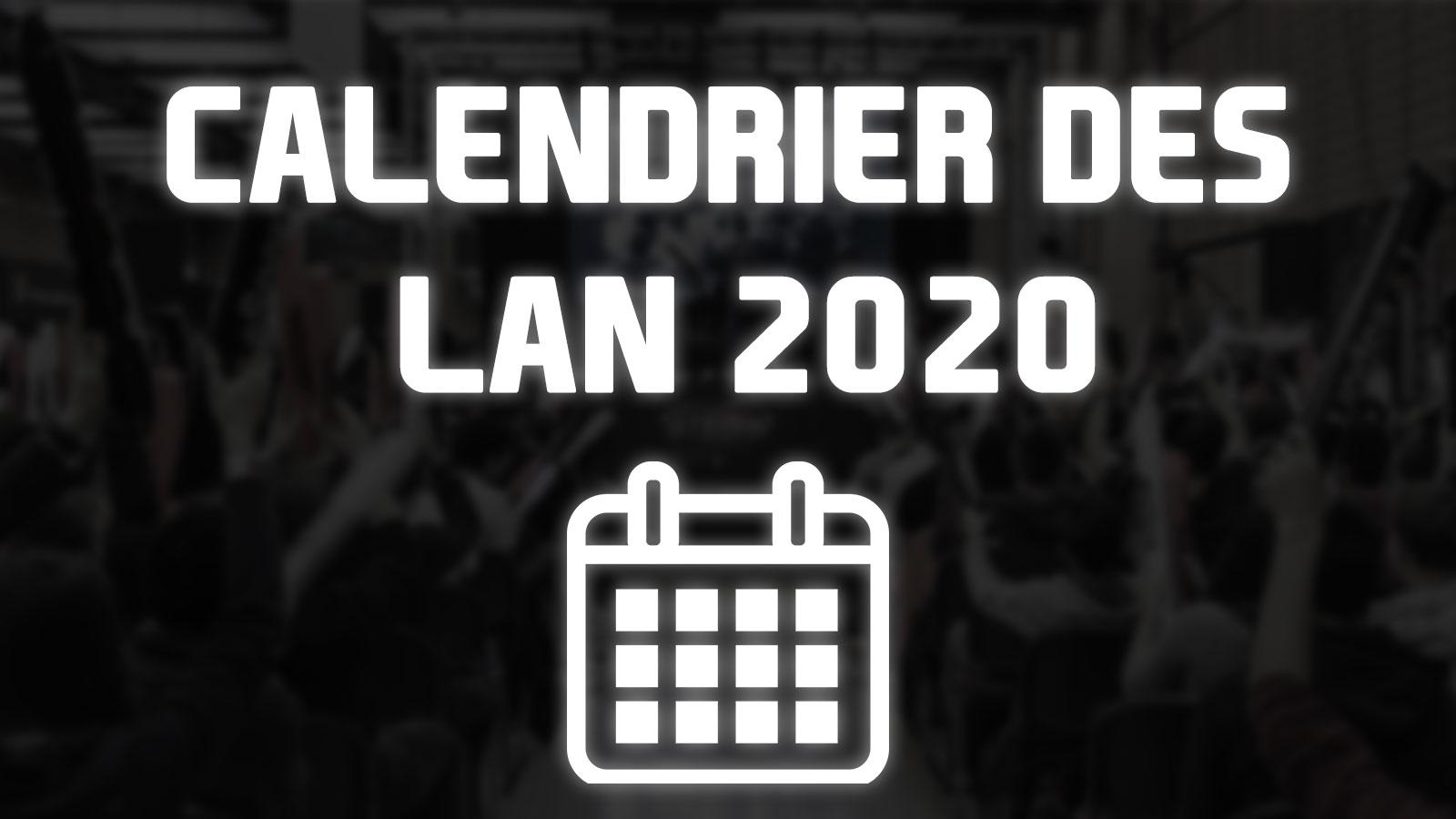 Calendrier des plus grosses LAN françaises en 2020