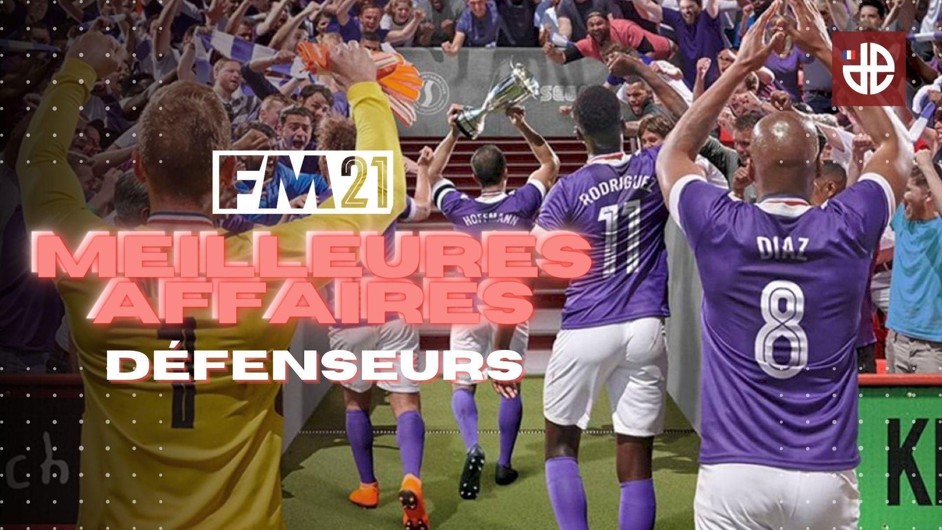 Football Manager 2021 20 défenseurs à recruter