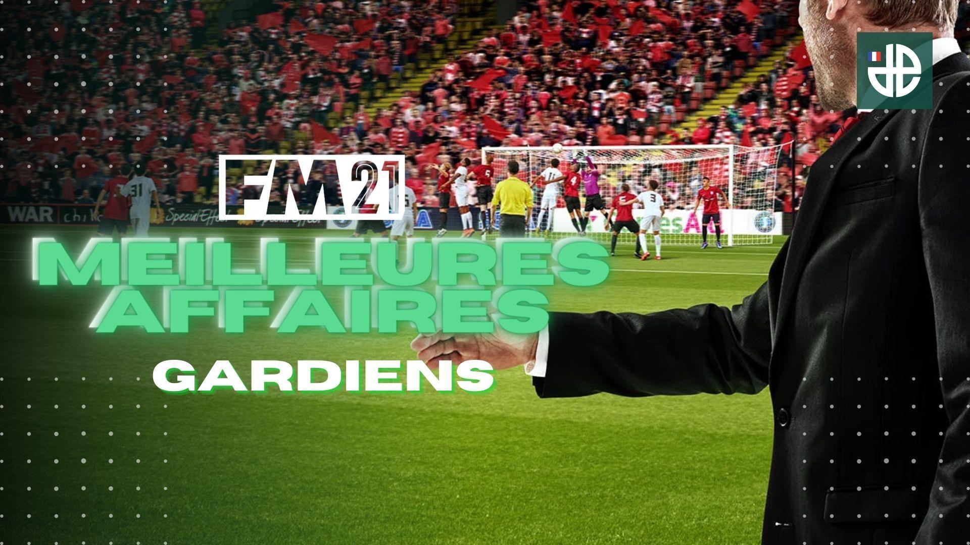 20 gardiens à recruter FM21